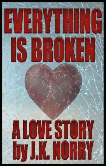 Everything is Broken (A Love Story)
