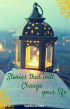 Stories That Will Change Your Life  by Siddhesh900
