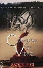 Coração de Vidro by RaquelDosSantos8
