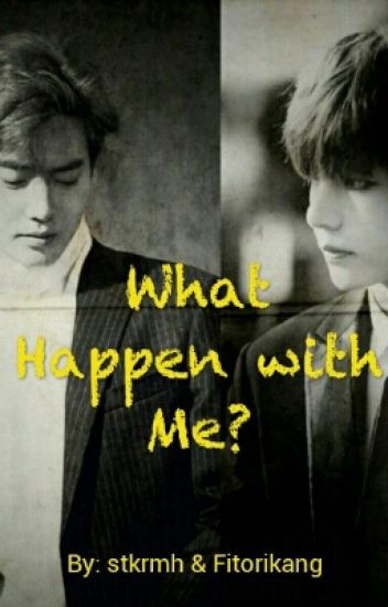 What Happen With Me?