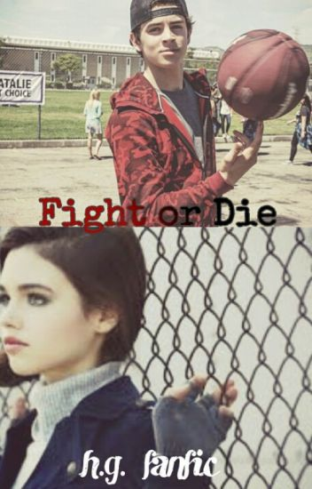 Fight or Die ~h.g. fanfic