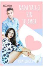 nada valgo sin tu amor - (ruggarol hot) [#APT2] by tatis_gomez