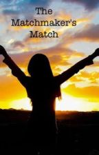 Match for the matchmaker  by soulseekerforever