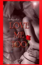 Love Me Too by Sweetmagnolia