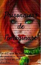 Prisonniers de l'imaginure [en réécriture ] by iriscameline