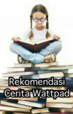 Rekomendasi Cerita Wattpad by andriyani21