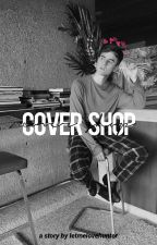 Cover shop (Open) by letmelovehunter
