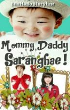 Mummy , Daddy Saranghae! ( 엄마, 아빠, 너를 사랑해 ! ) [Hiatus] by EunHaBo