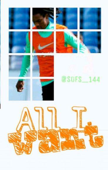All I Want - Renato Sanches