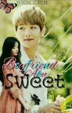 Boyfriend aku SWEET|bbh [SLOW UPDATE] by xxtaebae