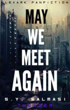 May we meet again [Lexark] by ThunderVzla