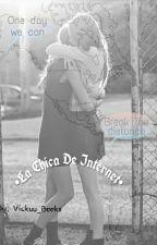 La Chica De Internet~[TERMINADA] by Vickuu_Books