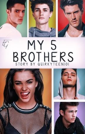 My 5 Brothers  by quirkyteen101