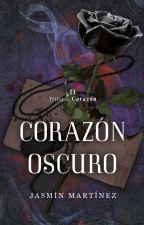 Corazón Oscuro ® (18+) EN FÍSICO. by corazondhielo31