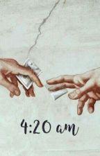4:20 am    n.h. by McWhiteWalls
