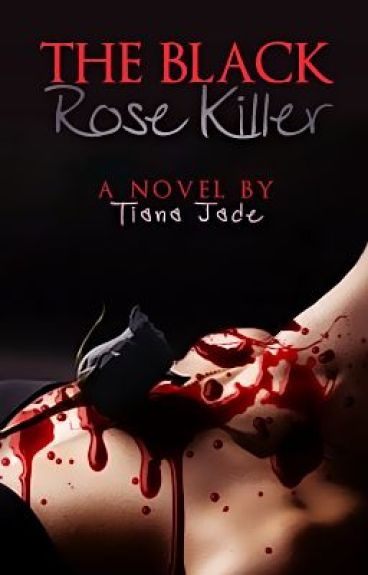 The Black Rose Killer (Major Editing)