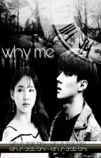 WhY Me?! {Sehun} by ibtissemexo