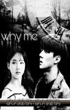 WhY Me?! {Sehun} by ibtissemexo