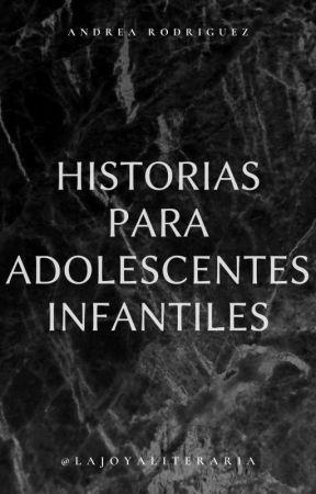 Historia para adolescentes infantiles. by BeckaUnicornio