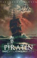 Die Piratin~only love conquers hate by Tagtraumgedanken