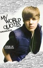 My World Frases ➳ Justin Bieber by boringrauhl