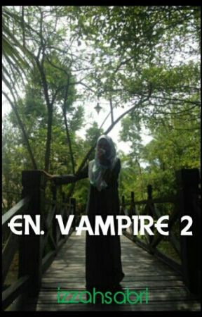 En. Vampire 2 [On Hold] by izzahsabri