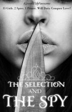 The Selection and the Spy [The Selection series SYOC] by GreenWithAwesome