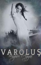 VAROLUŞ by laviniayndn