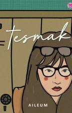 Tesmak by aileum