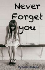 Never Forget you by bella18stella