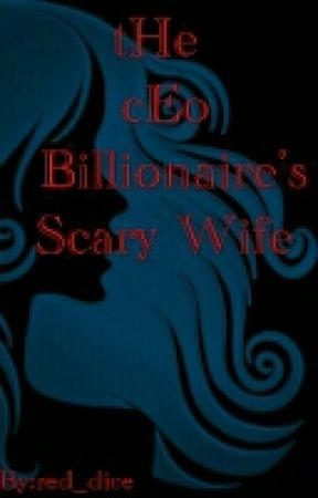 the Ceo Billionaire's Scary Wife by RioCliff