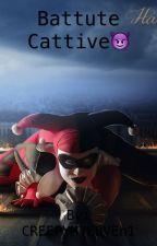 Battute cattive by CREEPYMYLOVEn1