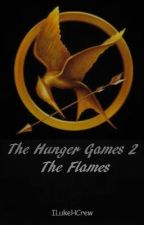 The Hunger Games 2 - The Flames by ILukeHCrew