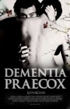 Dementia praecox » l.t / l.s (on hold) by LittleCazie