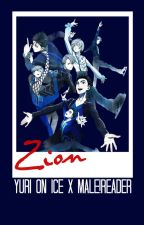 Zion || Yuri on Ice X Male!Reader by NekoAisu
