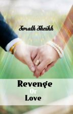 Revenge Or Love by SorathSheikh