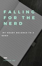 Falling For The Nerd by Sophie_Elaine_