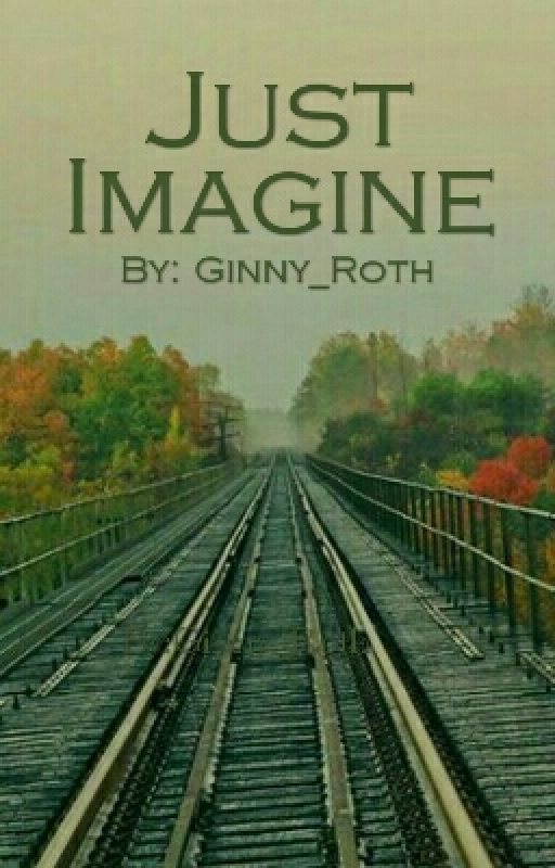 Just Imagine by Ginny_Roth