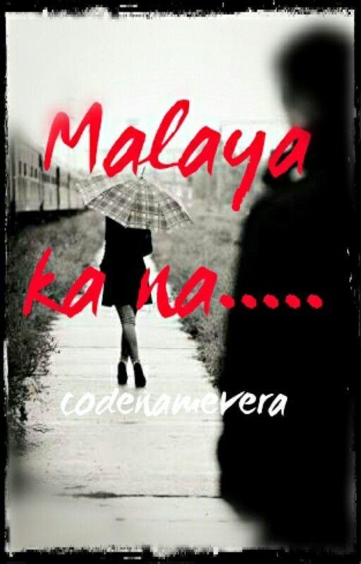 Malaya Ka Na..... by codenamevera