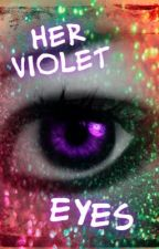 Her Violet Eyes by Crayzay-Cat-Layday