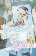Rant Book D'une Queen |rb2| by BDaniela95