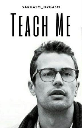 Teach Me by Sarcasm_Orgasm