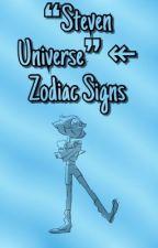 ❝Steven Universe❞ ↞ Zodiac Signs  by XBluexStarX