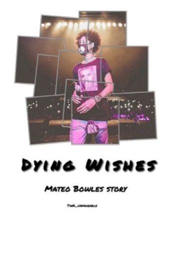 Dying wishes (shmateo)