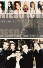 Wieso ich?  ( One Direction Vampire Story) (Pausiert) by anni34569