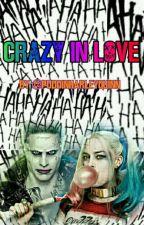 Crazy in love [Harley Quinn e Joker] by puddinharleyquinn