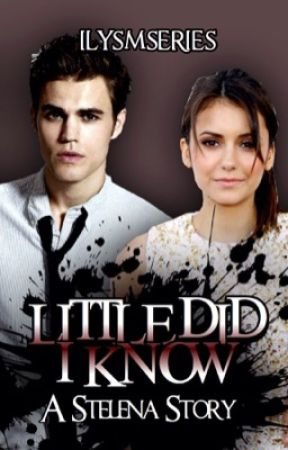 Little Did I Know - Stelena by ilysmseries
