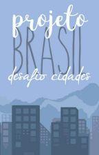 Projeto Brasil - Desafio Cidades by ProjetoBrasil