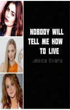 Nobody Will Tell Me How To Live | Louis, Zayn & Niall FanFiction by JesicaEvans