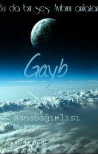 Gayb by ManaBagimlisi34